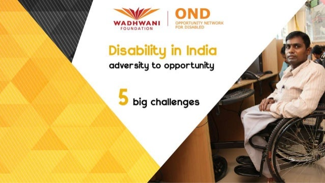 Disability in India : Adversity to opportunity - 5 Big Challenges