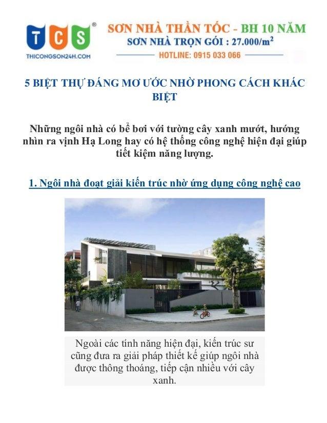 5 BIỆT THỰ ĐÁNG MƠ ƢỚC NHỜ PHONG CÁCH KHÁC BIỆT Những ngôi nhà có bể bơi với tƣờng cây xanh mƣớt, hƣớng nhìn ra vịnh Hạ Lo...