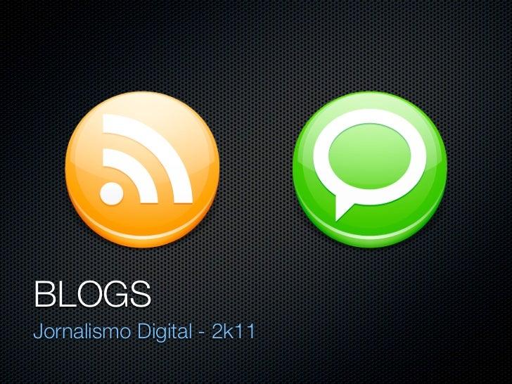 BLOGSJornalismo Digital - 2k11