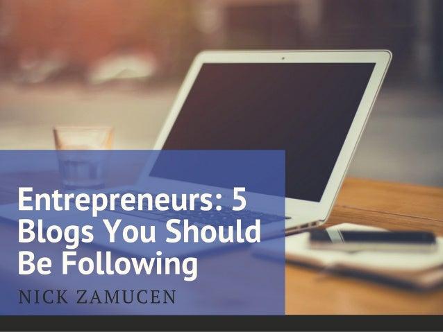 Entrepreneurs: 5 Blogs Your Should Be Following