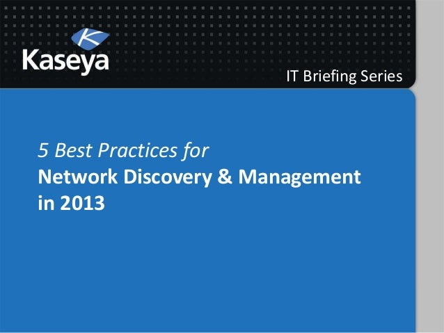 IT Briefing Series5 Best Practices forNetwork Discovery & Managementin 2013