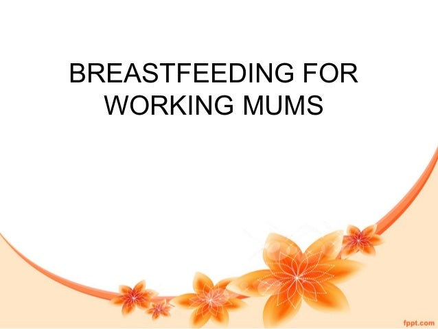BREASTFEEDING FOR WORKING MUMS