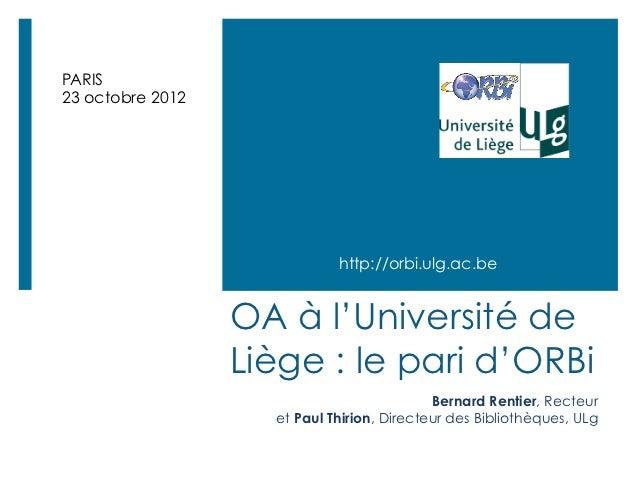 PARIS23 octobre 2012                             http://orbi.ulg.ac.be                  OA à l'Université de              ...