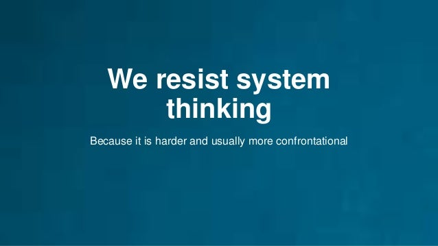 Understanding Systems A system is complex. It is made up of interrelated components of people and processes with a clearly...