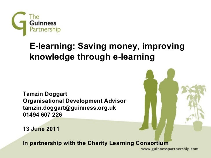 E-learning: Saving money, improving knowledge through e-learning Tamzin Doggart Organisational Development Advisor tamzin....