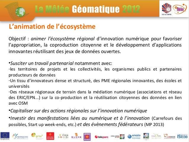 L'animation de l'écosystèmeObjectif : animer l'écosystème régional d'innovation numérique pour favoriserl'appropriation, l...