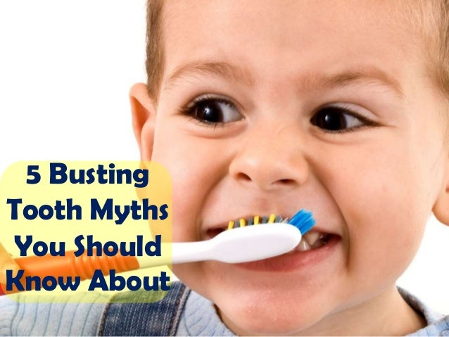 5 Busting Tooth Myths You Should Know About