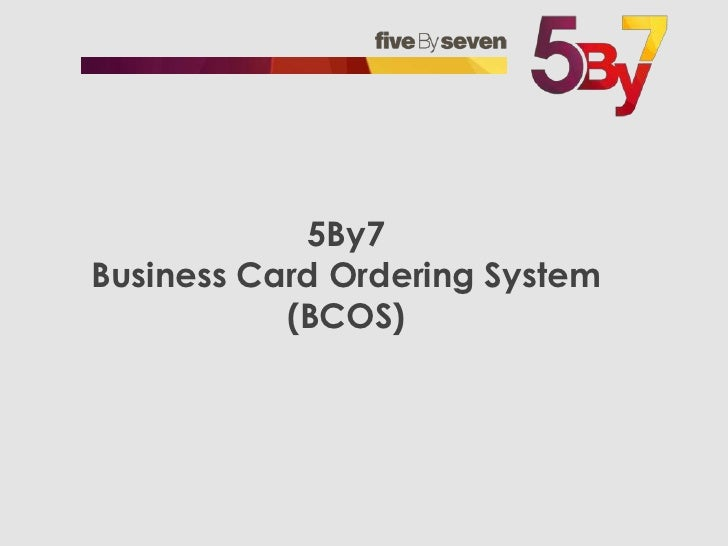 5By7Business Card Ordering System(BCOS)<br />