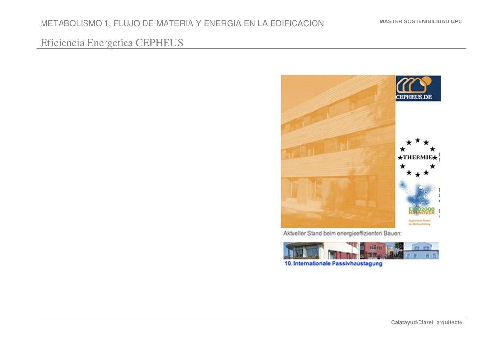 MASTER SOSTENIBILIDAD UPC METABOLISMO 1, FLUJO DE MATERIA Y ENERGIA EN LA EDIFICACION  Eficiencia Energetica CEPHEUS      ...