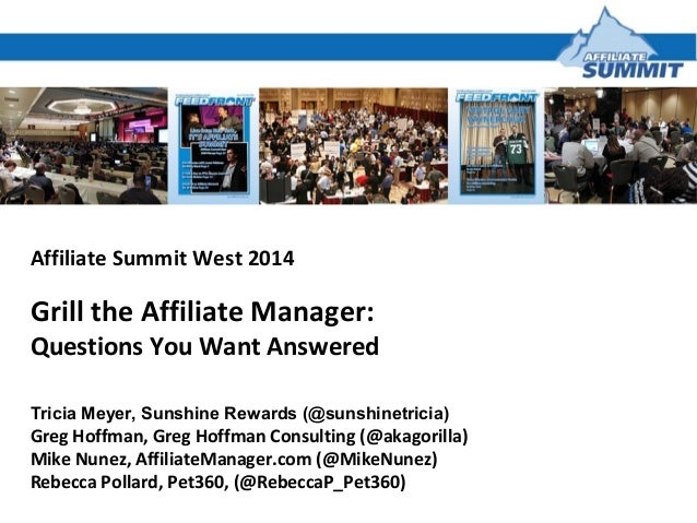 Affiliate Summit West 2014  Grill the Affiliate Manager:  Questions You Want Answered Tricia Meyer, Sunshine Rewards (@sun...