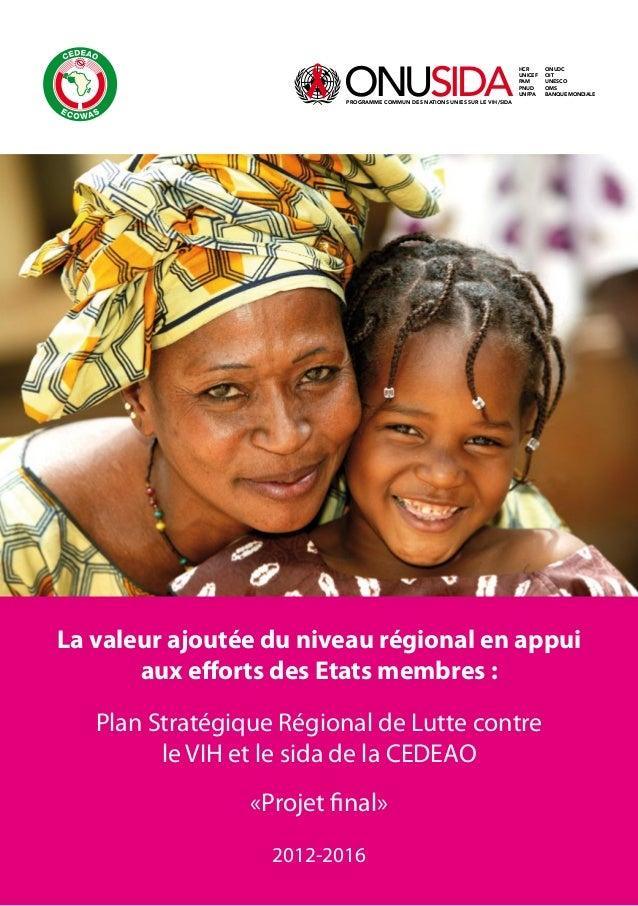 La valeur ajoutée du niveau régional en appui aux efforts des Etats membres: Plan Stratégique Régional de Lutte contre le...