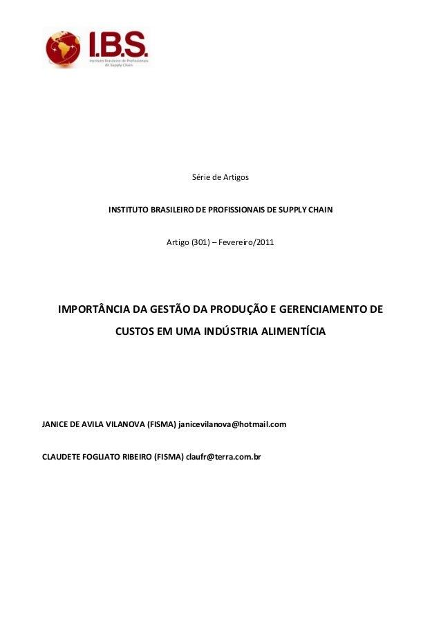 Série de Artigos INSTITUTO BRASILEIRO DE PROFISSIONAIS DE SUPPLY CHAIN Artigo (301) – Fevereiro/2011 IMPORTÂNCIA DA GESTÃO...