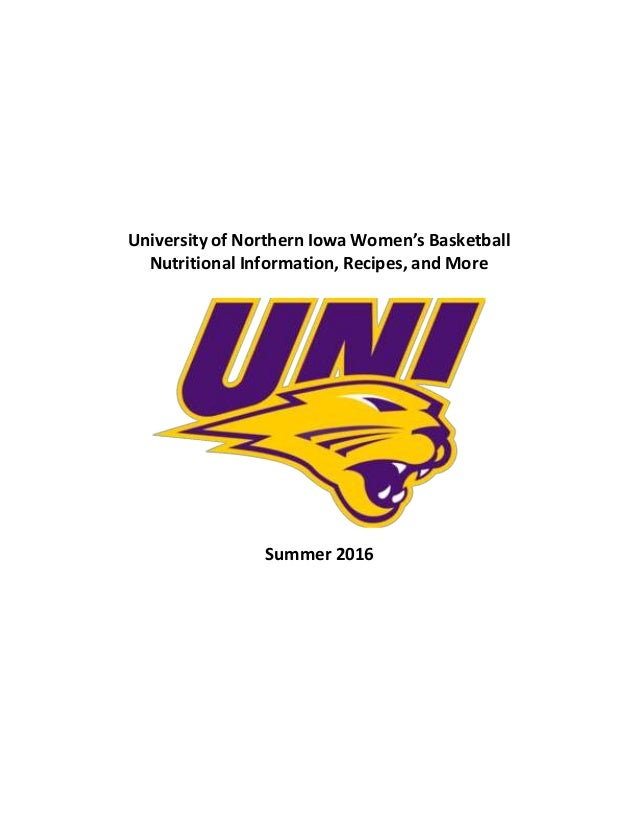 University of Northern Iowa Women's Basketball Nutritional Information, Recipes, and More Summer 2016