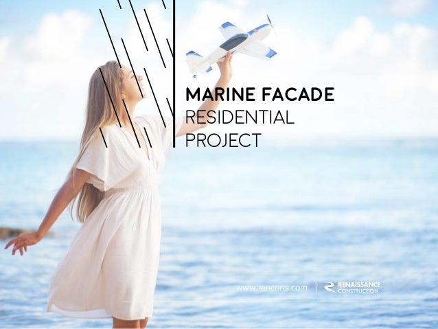 MARINE FACADE RESIDENTIAL PROJECT www.rencons.com