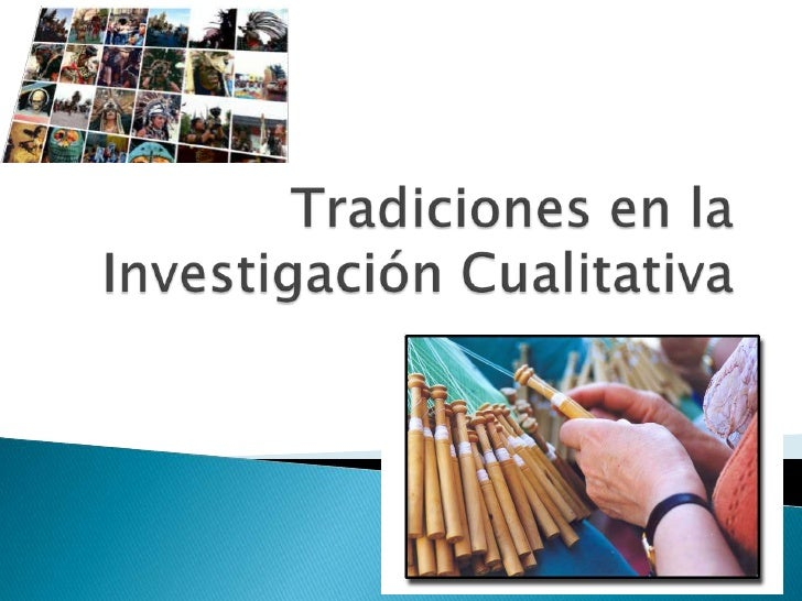 Tradiciones en la Investigación Cualitativa<br />