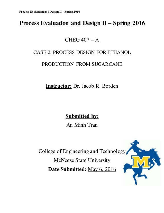Process Evaluation and Design II – Spring 2016 Process Evaluation and Design II – Spring 2016 CHEG 407 – A CASE 2: PROCESS...