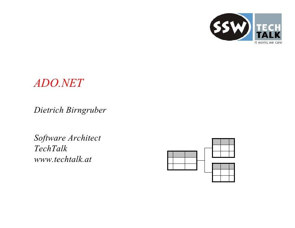 ADO.NETDietrich BirngruberSoftware ArchitectTechTalkwww.techtalk.at