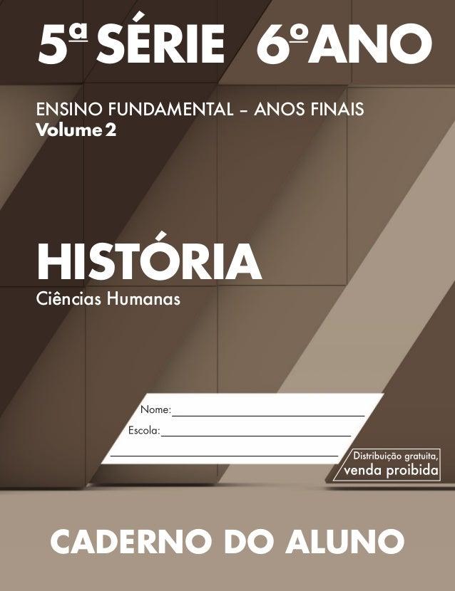 5a SÉRIE6o ANO ENSINO FUNDAMENTAL – ANOS FINAIS Volume2 HISTÓRIA Ciências Humanas CADERNO DO ALUNO Validade:2014–2017