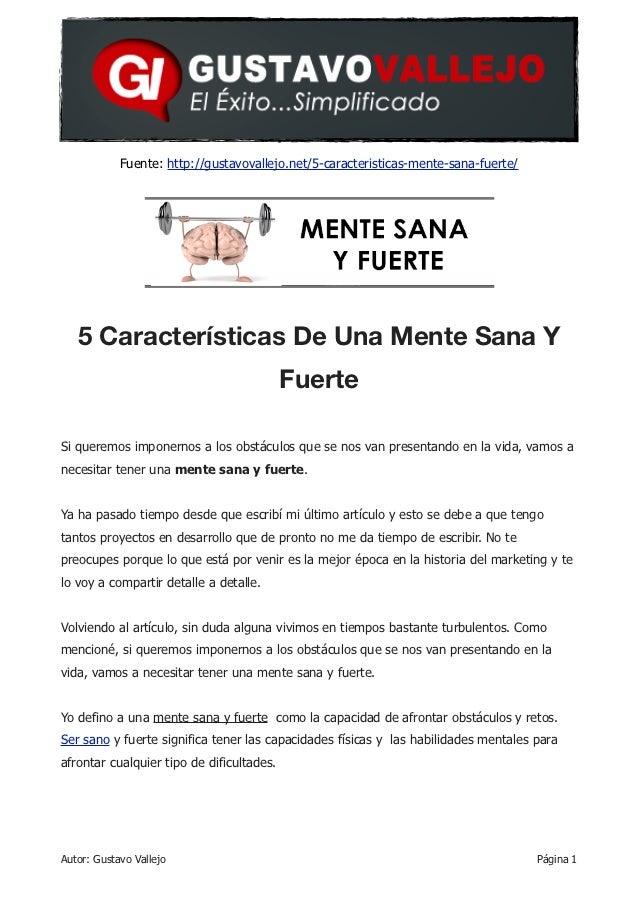Fuente: http://gustavovallejo.net/5-caracteristicas-mente-sana-fuerte/   5 Características De Una Mente Sana Y            ...