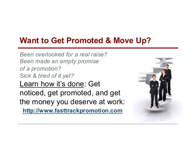Want to Get Promoted & Move Up? Been overlooked for a real raise? Been made an empty promise of a promotion? Sick & tired ...