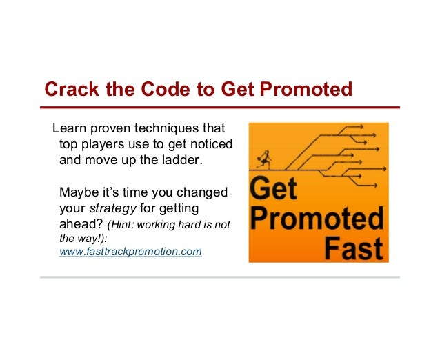 Crack the Code to Get Promoted Learn proven techniques that top players use to get noticed and move up the ladder. Maybe i...