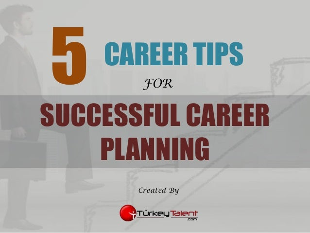 5 Effective Career Tips For Successful Career Planning