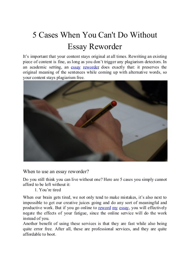 reword essay Essay generator helps you generate unique essays and articles with one click, create your own plagiarism free academic essay writings now for your school essays.