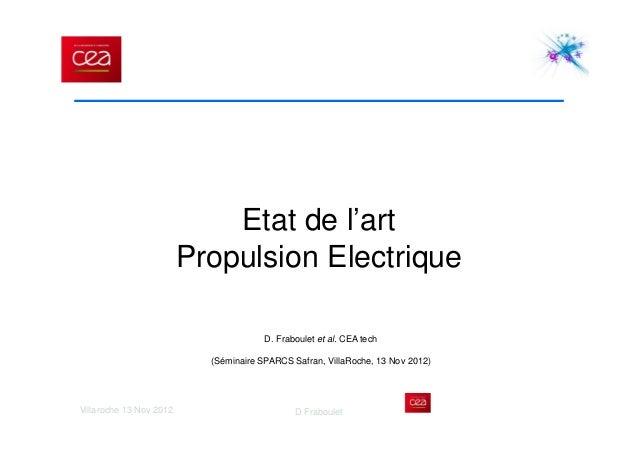 Villaroche 13 Nov 2012 D Fraboulet Etat de l'art Propulsion Electrique D. Fraboulet et al. CEA tech (Séminaire SPARCS Safr...