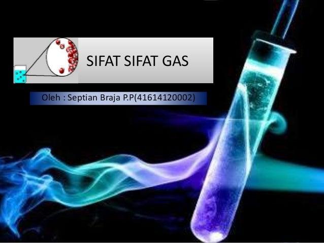 SIFAT SIFAT GAS Oleh : Septian Braja P.P(41614120002)