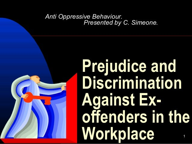 prejudice in the workplace