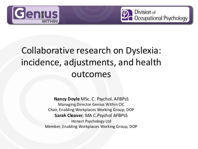 MPG Handout Pack Collaborative research on Dyslexia: incidence, adjustments, and health outcomes Nancy Doyle MSc. C. Psych...