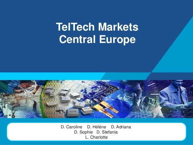 TelTech Markets Central Europe  LOGO  D. Caroline D. Hélène D. Adriana D. Sophie D. Stefania L. Charlotte
