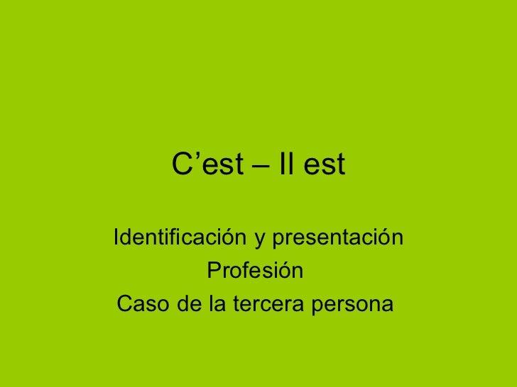 C'est – Il est Identificación y presentación Profesión  Caso de la tercera persona