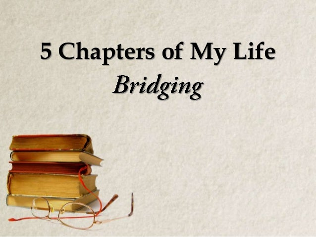 5 Chapters of My Life