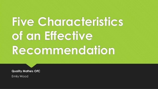 Five Characteristics of an Effective Recommendation Quality Matters OFC Emily Wood