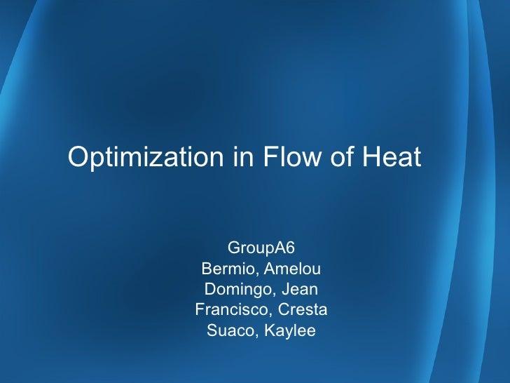 Optimization in Flow of Heat GroupA6 Bermio, Amelou Domingo, Jean Francisco, Cresta Suaco, Kaylee
