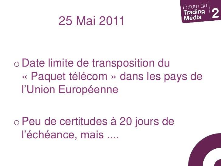 Date limite de transposition du «Paquet télécom» dans les pays de l'Union Européenne<br />Peu de certitudes à 20 jours d...