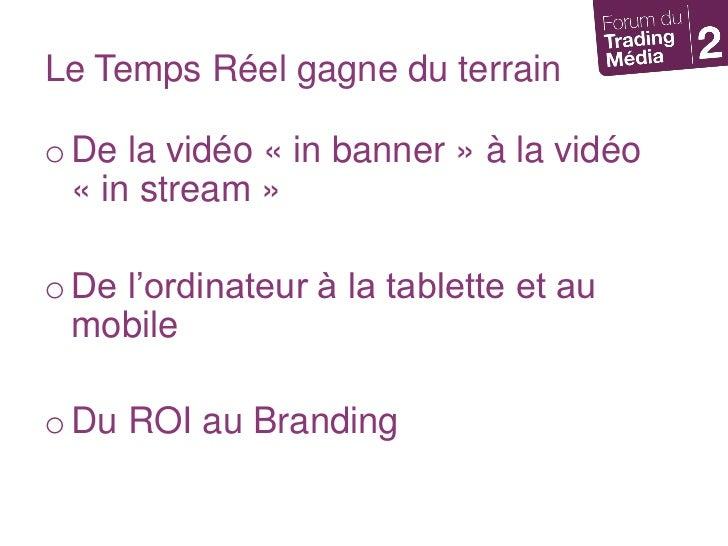 Le Temps Réel gagne du terrain<br />De la vidéo «in banner» à la vidéo «in stream»<br />De l'ordinateur à la tablette ...