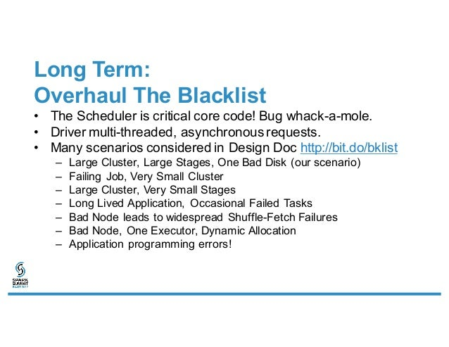 Long Term: Overhaul The Blacklist • The Scheduler is critical core code! Bug whack-a-mole. • Driver multi-threaded, asynch...