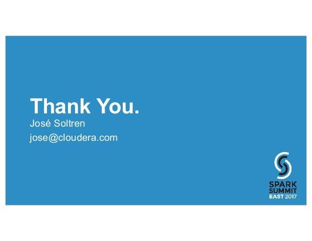 Thank You. José Soltren jose@cloudera.com