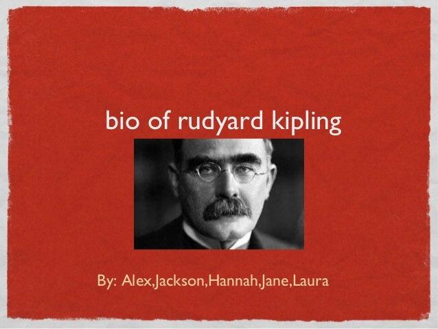 bio of rudyard kiplingBy: Alex,Jackson,Hannah,Jane,Laura
