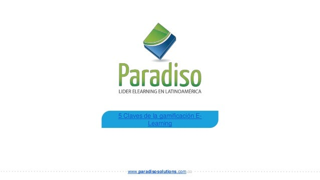 5 Claves de la gamificación E- Learning www.paradisosolutions.com.co