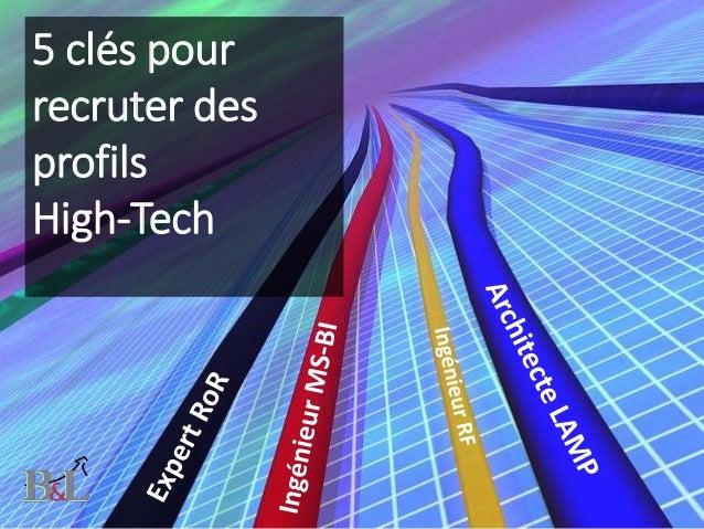 5 clés pour recruter des profils High-Tech