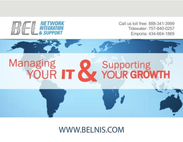 WWW.BELNIS.COM Call us toll free: 888-341-3999 Tidewater: 757-840-0257 Emporia: 434-664-1869