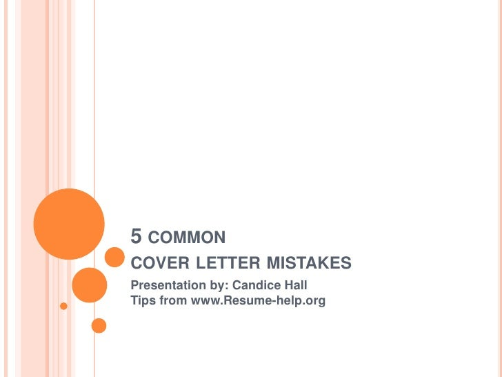 5 Common Cover Letter Mistakesu003cbr /u003ePresentation By: Candice HallTips From  Www ...
