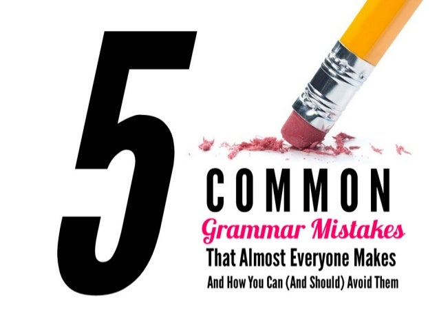 grammar Miotakeo  That Almost Everyone Makes And How You can (And Should) Avoid Them