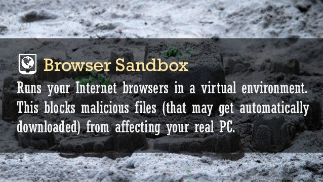 © 2015 Quick Heal Technologies Ltd. Runs your Internet browsers in a virtual environment. This blocks malicious files (tha...