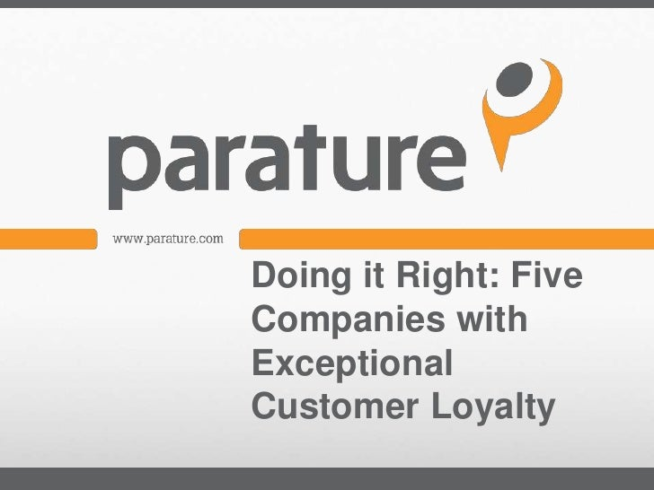 Doing it Right: FiveCompanies withExceptionalCustomer Loyalty