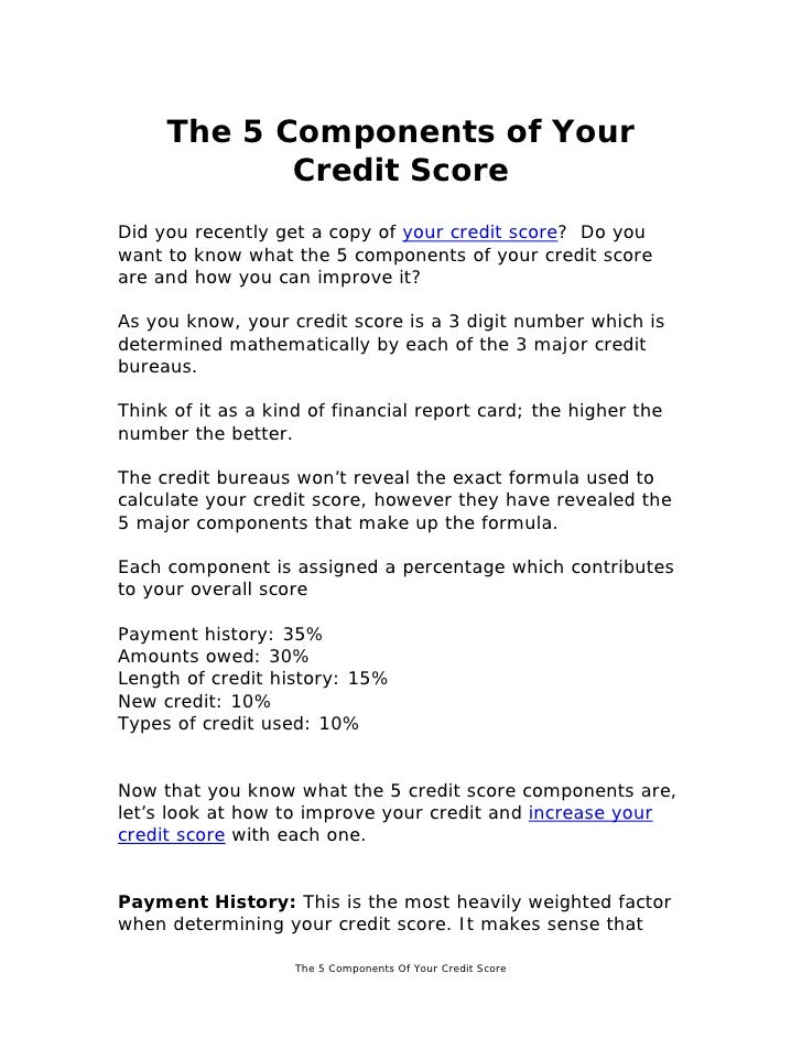 The 5 Components of Your            Credit ScoreDid you recently get a copy of your credit score? Do youwant to know what ...