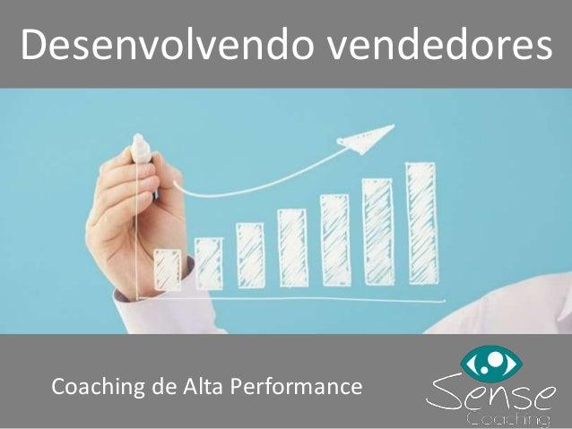 Desenvolvendo vendedores Coaching de Alta Performance